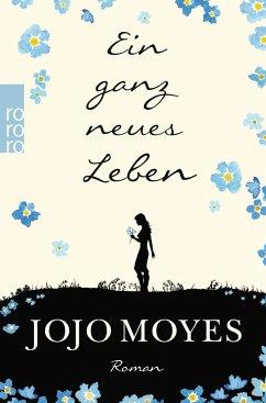 Ein ganz neues Leben / Lou Bd.2 - Moyes, Jojo