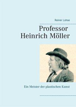 Professor Heinrich Möller (eBook, ePUB)