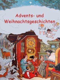 Advents- und Weihnachtsgeschichten (eBook, ePUB)