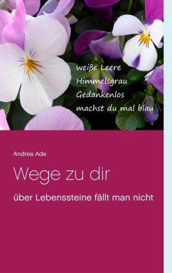 Wege zu dir (eBook, ePUB) - Ade, Andrea