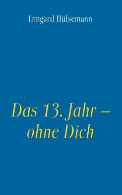Das 13. Jahr - ohne Dich (eBook, ePUB)