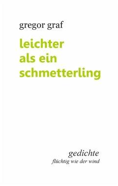 Leichter als ein Schmetterling (eBook, ePUB) - Graf, Gregor