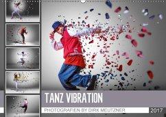 9783665583163 - Meutzner, Dirk: Tanz Vibration (Wandkalender 2017 DIN A2 quer) - Buch