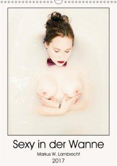 9783665583194 - Lambrecht, Markus W.: Sexy in der Wanne (Wandkalender 2017 DIN A3 hoch) - Buch