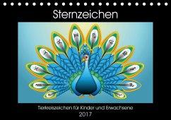 9783665582999 - laleike, asray: Sternzeichen - Tierkreiszeichen für Kinder und Erwachsene (Tischkalender 2017 DIN A5 quer) - Kniha
