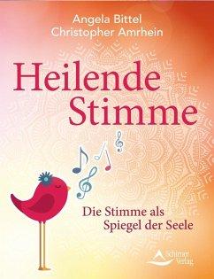 Heilende Stimme (eBook, ePUB) - Bittel, Angela; Amrhein, Christopher