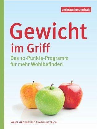 Gewicht im Griff - Groeneveld, Maike; Dittrich, Kathi