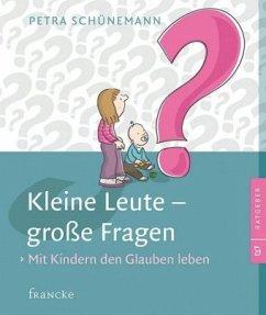 Kleine Leute - große Fragen - Schünemann, Petra