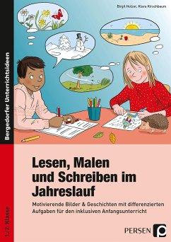Lesen, Malen und Schreiben im Jahreslauf - Holzer, Birgit; Kirschbaum, Klara