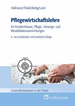 Pflegewirtschaftslehre - Hellmann, Georg; Thiele, Günter; Bettig, Uwe; Land, Beate