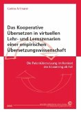 Das Kooperative Übersetzen in virtuellen Lehr- und Lernszenarien einer empirischen Übersetzungswissenschaft
