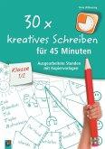 30 x kreatives Schreiben für 45 Minuten, Klasse 1/2