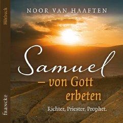 Samuel - von Gott erbeten, 1 Audio-CD - Haaften, Noor van