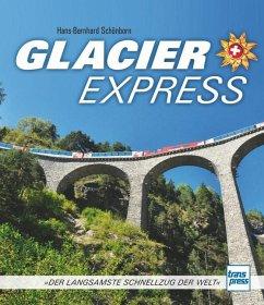 Glacier Express - Schönborn, Hans-Bernhard