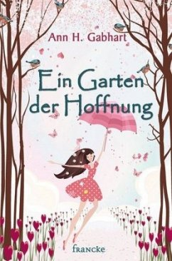 Ein Garten der Hoffnung - Gabhart, Ann H.