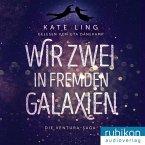 Wir Zwei in Fremden Galaxien / Ventura-Saga Bd.1 (MP3-CD)