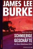Schmierige Geschäfte / Dave Robicheaux Bd.3