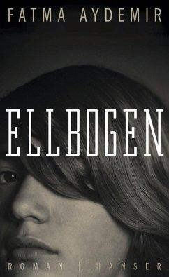 Ellbogen (eBook, ePUB) - Aydemir, Fatma