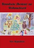 Himmlische Abenteuer zur Weihnachtszeit (eBook, ePUB)