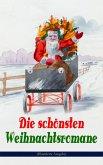 Die schönsten Weihnachtsromane (Illustrierte Ausgabe) (eBook, ePUB)
