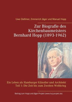 Zur Biografie des Kirchenbaumeisters Bernhard Hopp (1893-1962) (eBook, ePUB)