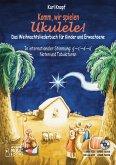Komm, wir spielen Ukulele! Das Weihnachtsalbum für Kinder und Erwachsene