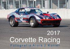 9783665583538 - Koller, Alois J.: Corvette Racing 2017CH-Version (Wandkalender 2017 DIN A2 quer) - Buch