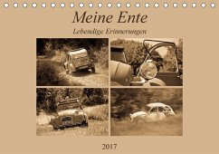 9783665583446 - Bölts, Meike: Meine Ente - Lebendige Erinnerungen (Tischkalender 2017 DIN A5 quer) - Buch