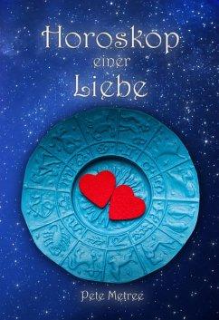 Horoskop einer Liebe (eBook, ePUB) - Metree, Pete