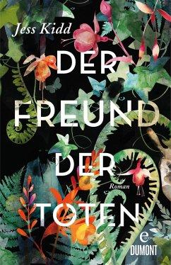 Der Freund der Toten (eBook, ePUB) - Kidd, Jess
