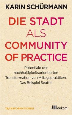 Die Stadt als Community of Practice (eBook, PDF) - Schürmann, Karin
