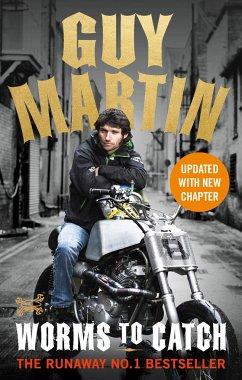 Guy Martin: Worms to Catch - Martin, Guy