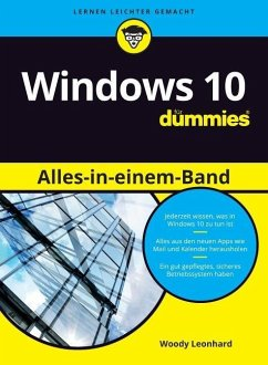 Windows 10 Alles-in-einem-Band für Dummies - Leonhard, Woody