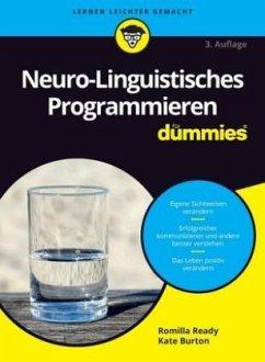 Neuro-Linguistisches Programmieren für Dummies - Ready, Romilla; Burton, Kate