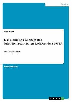 Das Marketing-Konzept des öffentlich-rechtlichen Radiosenders SWR3
