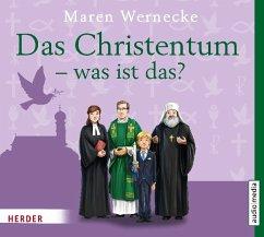 Das Christentum - was ist das?, 2 Audio-CDs - Wernecke, Maren