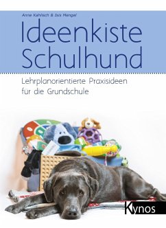 Ideenkiste Schulhund - Kahlisch, Anne; Mengel, Isis