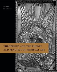 Theophilus and the Theory and Practice of Medieval Art - Gearhart, Heidi C.