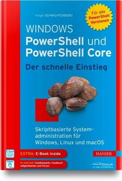 Windows PowerShell und PowerShell Core - Der schnelle Einstieg - Schwichtenberg, Holger