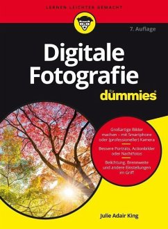 Digitale Fotografie für Dummies - King, Julie Adair