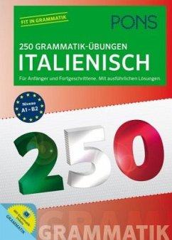 PONS 250 Grammatik-Übungen Italienisch