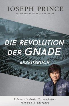 Die Revolution der Gnade - Arbeitsbuch - Prince, Joseph