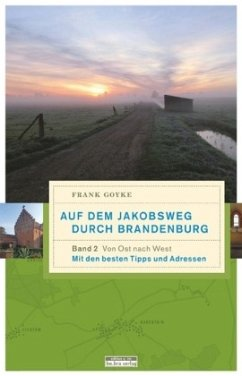 Auf dem Jakobsweg durch Brandenburg - Goyke, Frank