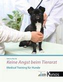 Keine Angst beim Tierarzt (eBook, ePUB)