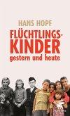 Flüchtlingskinder - gestern und heute (eBook, ePUB)