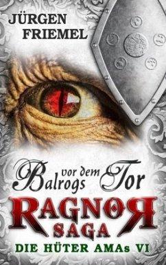 Balrogs vor dem Tor / Ragnor Saga Bd.6