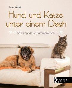 Hund und Katze unter einem Dach - Nawratil, Tamara