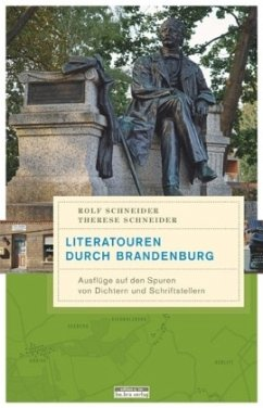 Literatouren durch Brandenburg - Schneider, Rolf;Schneider, Therese