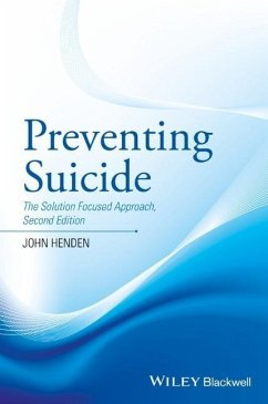 Preventing Suicide: The Solution Focused Approach - Henden, John