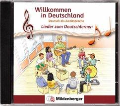 Lieder zum Deutschlernen, 1 Audio-CD / Willkommen in Deutschland - Quiring, Hartmut
